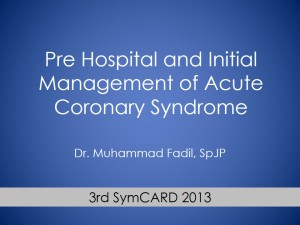 1 Dr Fadil Pre Hospital and Initial Management of Acute Coronary